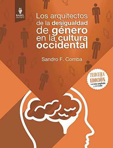 Los arquitectos de la desigualdad de genero en la cultura occidental por Sandro Comba