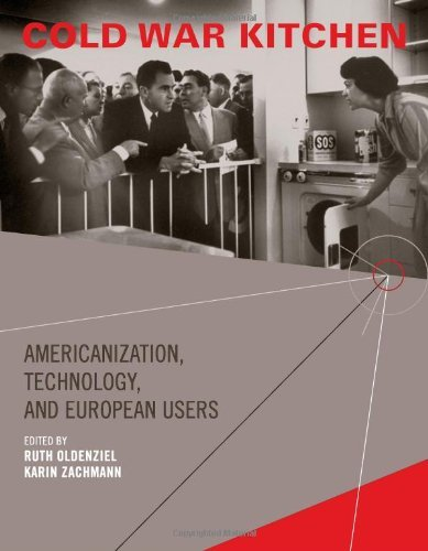 Cold War Kitchen: Americanization, Technology, and European Users (Inside Technology) by Ruth Oldenziel (2009-02-03)