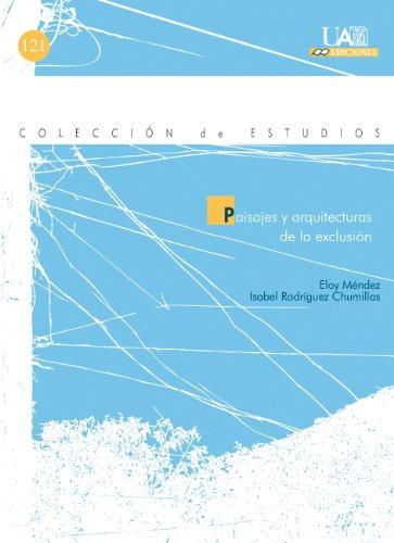 Descargar Libro Paisajes y arquitecturas de la exclusión (Colección de Estudios) de Eloy Méndez