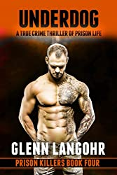 UNDERDOG, A True Crime Thriller of Prison Life