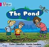 The Pond: Band 01B/Pink B (Collins Big Cat)