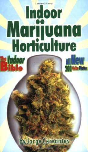 Indoor Marijuana Horticulture: The Indoor Bible by Jorge Cervantes (2001-09-09) par Jorge Cervantes