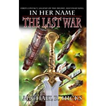 In Her Name: The Last War Trilogy (English Edition)