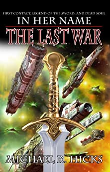 The Last War (In Her Name Book 4) (English Edition) par [Hicks, Michael R.]