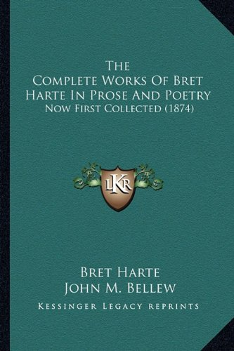 The Complete Works of Bret Harte in Prose and Poetry: Now First Collected (1874)
