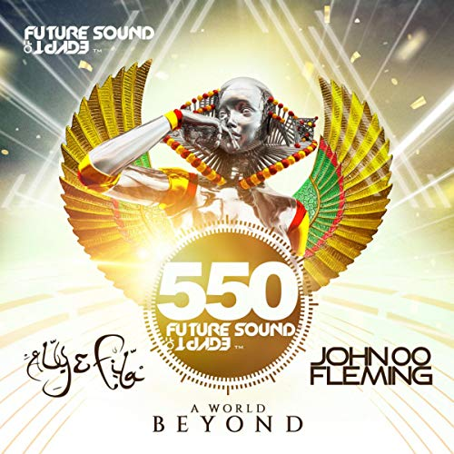 Future Sound Of Egypt 550 - A World Beyond (Disc 1) (Continuous DJ Mix) - Egypt Future Sound Of