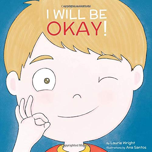 I Will Be Okay: Volume 4 (Mindful Mantras) por Ms Laurie N Wright