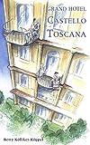 Grand Hotel Castello Toscana