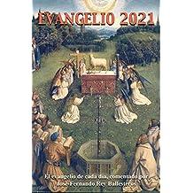 Evangelio 2021: El evangelio de cada día, comentado por José-Fernando Rey Ballesteros
