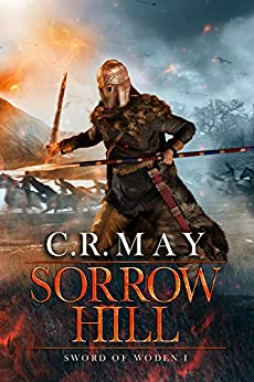Sorrow Hill (Sword of Woden Book 1) by [May, C.R]