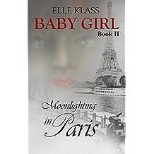 Moonlighting in Paris (Baby Girl Book 2)