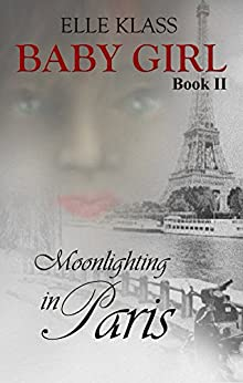 Moonlighting in Paris (Baby Girl Book 2) by [Klass, Elle]