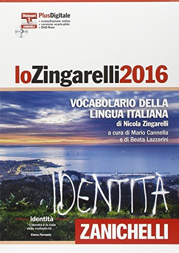 Lo Zingarelli 2016 Vocabolario della lingua italiana. Plus digitale. Con aggiornamento online. Con DVD-ROM [ Monolingual Italian Dictionary with ... subscription and DVD-ROM ] (Italian Edition) by Nicola Zingarelli (2015-09-24)