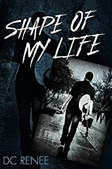 Shape of My Life by [Renee, DC]