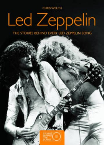 Led Zeppelin: Stories Behind the Songs (Stories Behind Every Song S.)