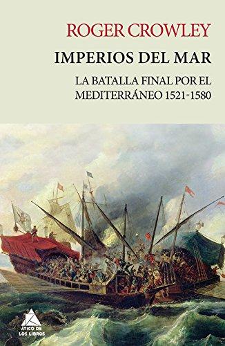 Imperios de mar (Ático Historia) por Roger Crowley