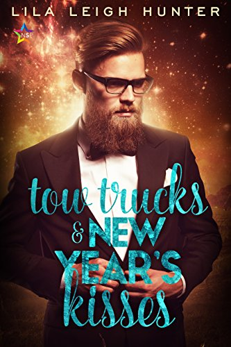 Tow Trucks and New Year's Kisses by Lila Leigh Hunter | amazon.com