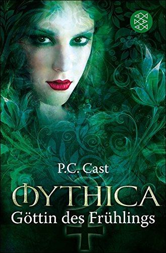Göttin des Fühlings (Mythica 4) von [Cast, P.C.]