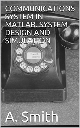 COMMUNICATIONS SYSTEM IN MATLAB  SYSTEM DESIGN AND