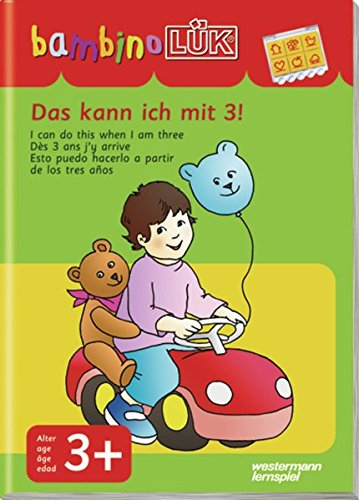 bambinoLÜK-System: bambinoLÜK: Das kann ich mit 3!: Einfachste Übungen für Kinder ab 3 Jahren (Nähe Beobachten)