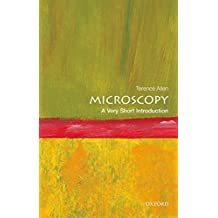 Microscopy: A Very Short Introduction (Very Short Introductions) (English Edition)