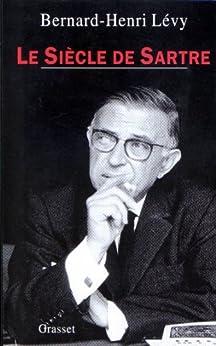 Le siècle de Sartre (essai français) (French Edition) de [Lévy, Bernard-Henri]
