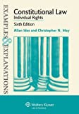 Examples & Explanations: Constitutional Law: Individual Rights, Sixth Edition 6th by Allan Ides, Charles N. May (2012) Paperback