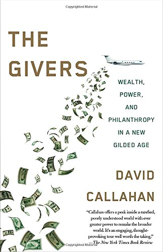 Givers: Money, Power, and Philanthropy in a New Gilded Age