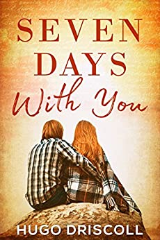 Seven Days with You by [Driscoll, Hugo]