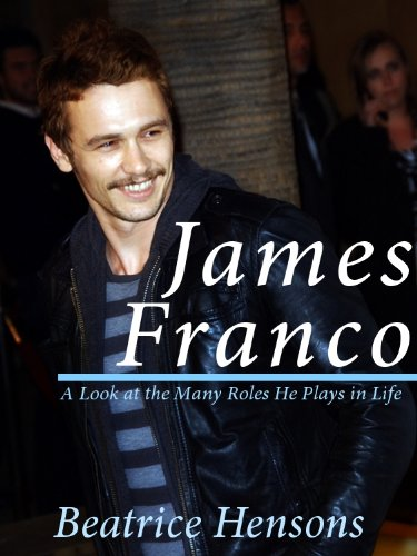 James Franco: The Living Renaissance Man - A Look at the Many Roles He Plays in Life (English