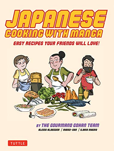 Japanese Cooking with Manga : The Gourmand Gohan Cookbook