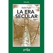 La era secular Tomo I (Cladema / Filosofía nº 302580) (Spanish Edition)