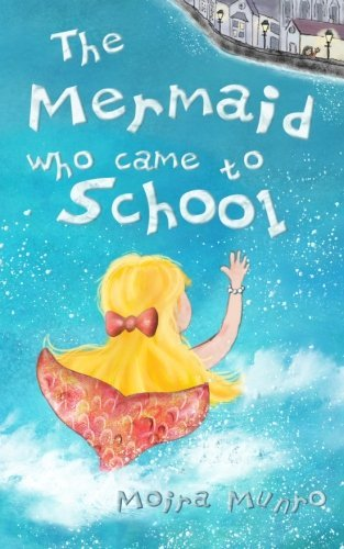The Mermaid Who Came to School: A funny thing happened on World Book Day by Moira Munro (2012-01-07)