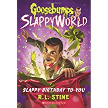 Slappy Birthday to You (Goosebumps Slappyworld #1)