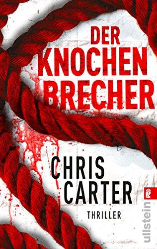 Buchseite und Rezensionen zu 'Der Knochenbrecher' von Chris Carter