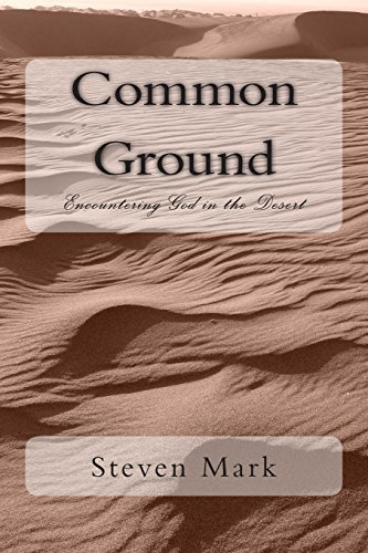 Common Ground: Encountering God in the Desert