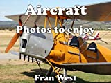 Aircraft: Photos to enjoy (a children's picture book)