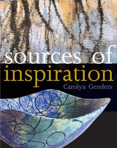 Sources of Inspiration: For Ceramics and the Applied Arts por Carolyn Genders