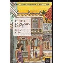 ESTHER EN ALGUNA PARTE -- Finalista Premio Primavera 2005