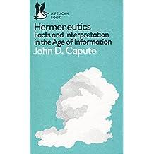 Hermeneutics: Facts and Interpretation in the Age of Information (Pelican Books)