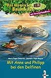 Mit Anne und Philipp bei den Delfinen - Mary Pope Osborne, Natalie Pope Boyce