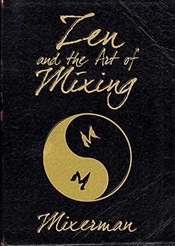 Zen and the Art of Mixing von [Mixerman]
