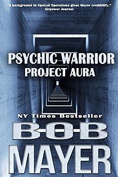 Project Aura (Psychic Warrior Book 2) by [Mayer, Bob]