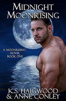 Midnight Moonrising by [Haigwood, K. S., Conley, Anne]