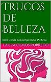 Trucos de Belleza: Como sentirse bien contigo misma. 2ª Edición
