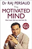 The Motivated Mind: Science Of Fulfillment and How To Get What You
