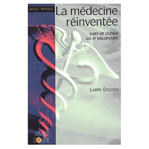 La médecine réinventée. L'art de guérir du 3ème millénaire