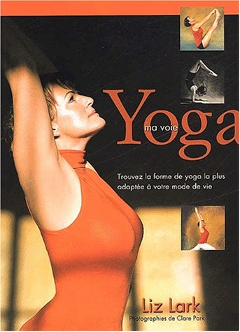 Yoga. Ma voie