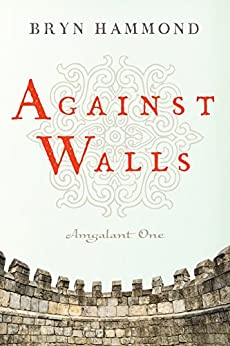 Against Walls (Amgalant Book 1) (English Edition) par [Hammond, Bryn]