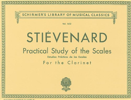Practical Study of the Scales for the Clarinet/Estudios Practicos de Las Escalas Para Clariente (Schirmer's Library of Musical Classics)